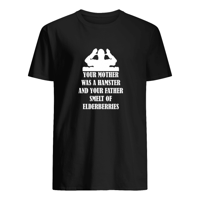 Your Mother WAs A Hamster And Your Father Smelt Of Elderberries Tee Shirt