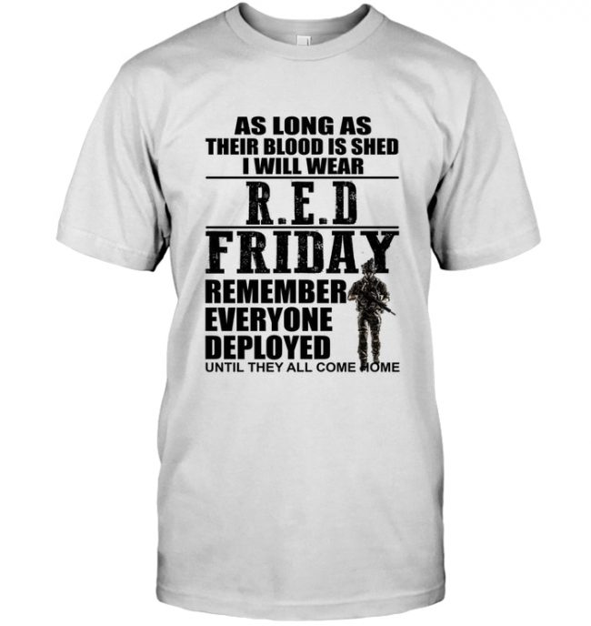 Veteran As Long As Their Blood Is Shed I Will Wear Red Friday T Shirts