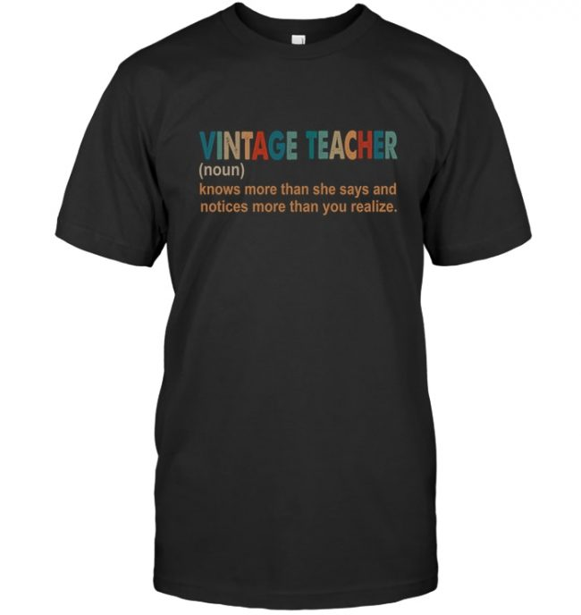 Vintage Teacher Knows More Than She Says Notices You Realize T Shirts
