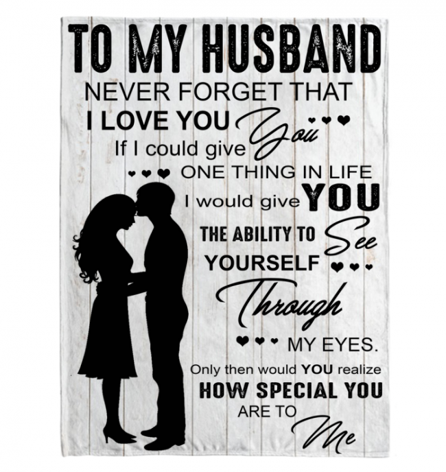 Never Forget That I Love You My Husband Perfect Valentine Day Gift White Blanket