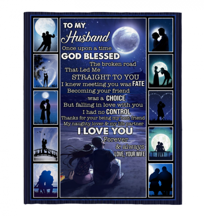 To My Husband Once Upon A Time God Blessed The Broken Road I Love You Valentine Day Gift Blanket