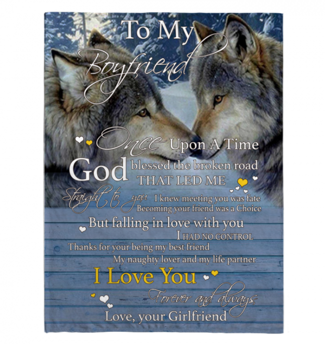 I Love My Boyfriend Forever Always Once Upon A Time Wolf Couple Valentines Day Gift Blankets From Girlfriend White Fleece Blanket