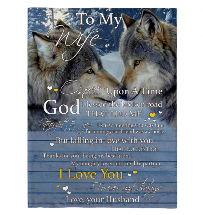 I Love My Wife Forever Always Once Upon A Time Wolf Couple Valentines Day Gift Blanket From Husband White Fleece Blanket