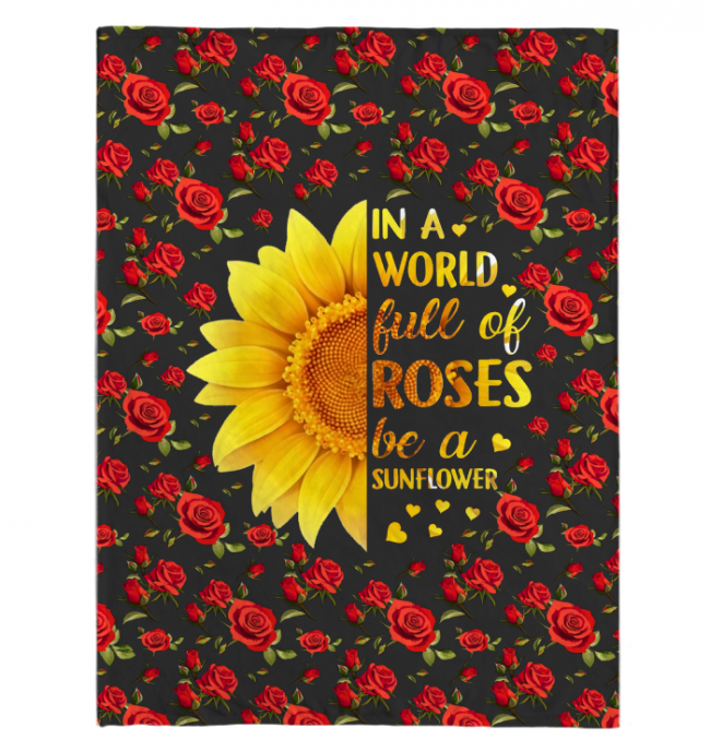 In A World Full Of Roses Be A Sunflower Blankets Gift Black Plush Fleece Blanket