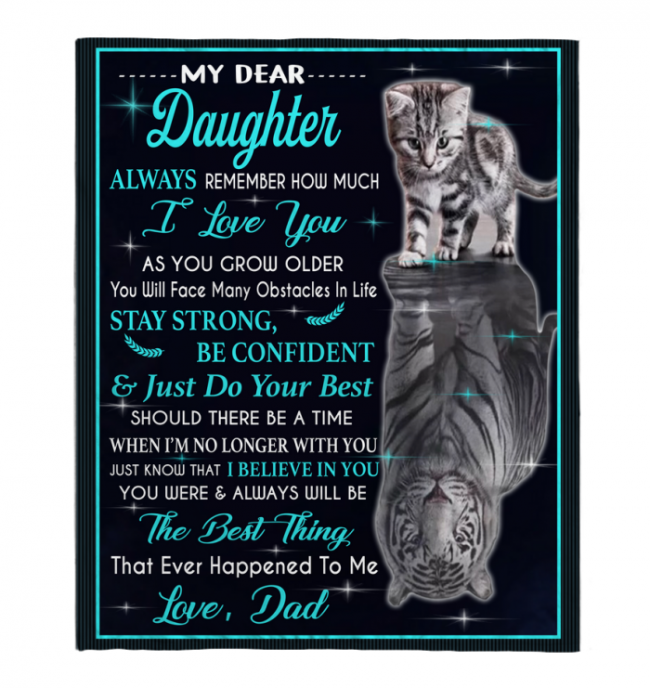 My Dear Daughter Always Remember How Much I Love You Blankets Gift From Dad Cat Tiger Kitten Black Plush Fleece BlanketMy Dear Daughter Always Remember How Much I Love You Blankets Gift From Dad Cat Tiger Kitten Black Plush Fleece Blanket