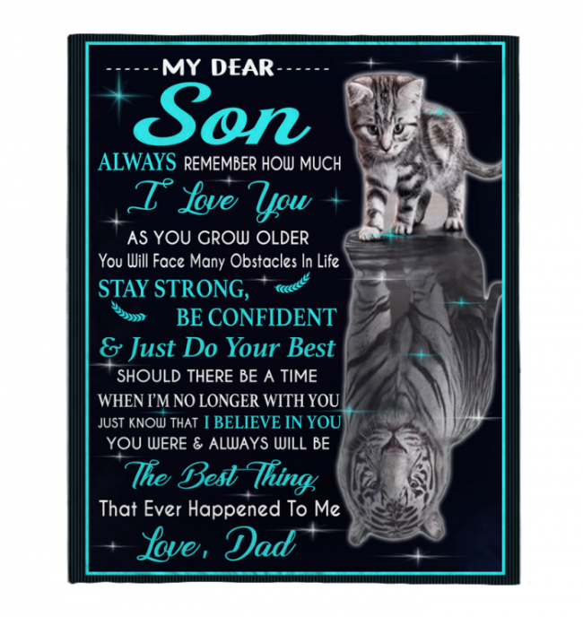 My Dear Son Always Remember How Much I Love You Blankets Gift From Dad Cat Tiger Kitten Black Plush Fleece Blanket