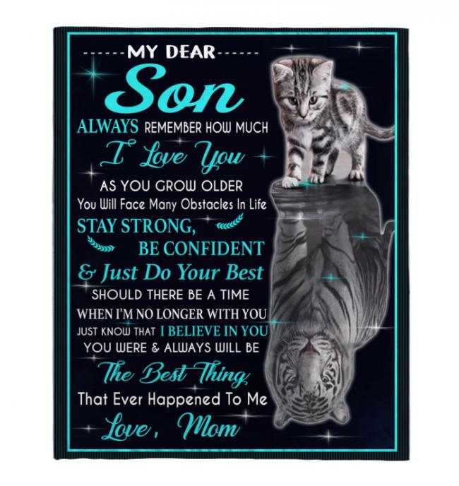 My Dear Son Always Remember How Much I Love You Blankets Gift From Mom Cat Tiger Kitten Black Plush Fleece Blanket