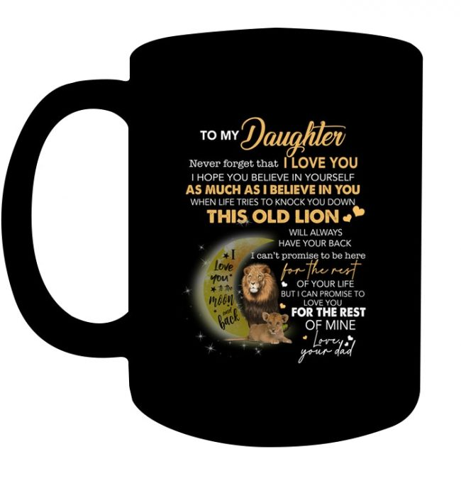 Never forget I Love You Dad Gift For Daughter Lion Black Coffee Mug