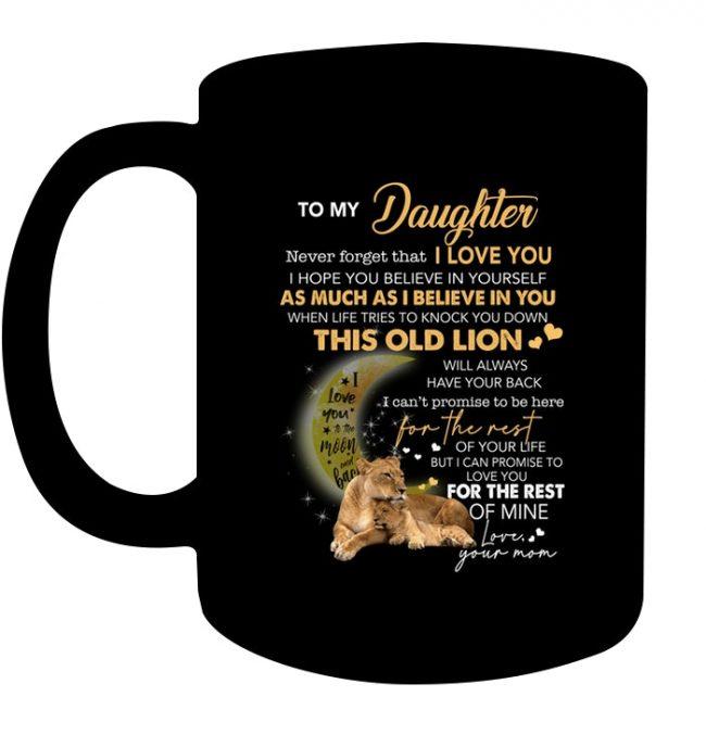 Never forget I Love You Mom Gift For Daughter Lion Black Coffee Mug