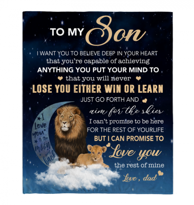 To My Son I Want You To Believe Deep In Your Heart Love Blankets Dad Gift For Son Lion Black Fleece Blanket