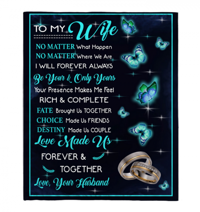 To My Wife No Matter What Happen Where We Are Love Made Us Forever Together Blankets Gift From Husband Black Plush Fleece Blanket
