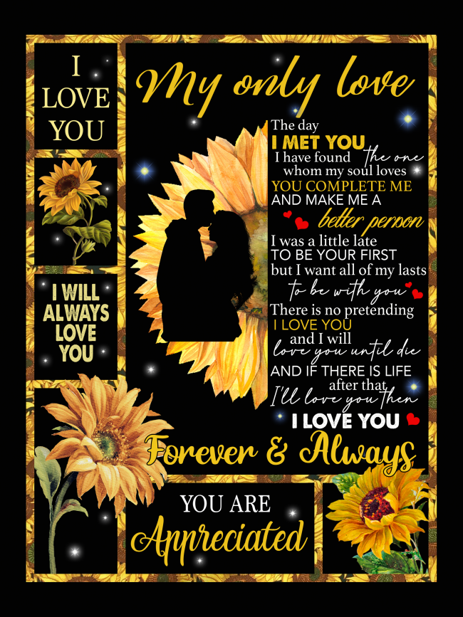 My Only Love Makes Me Better Person I Love You Forever Always Appreciated Sunflower Funny Gift For Husband Wife Boyfriend Girlfriend Black Fleece Blanket