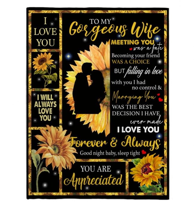To My Gorgeous Wife I Love You Forever Always You Are Appreciated Sunflower Funny Gift From Husband Black Fleece Blanket