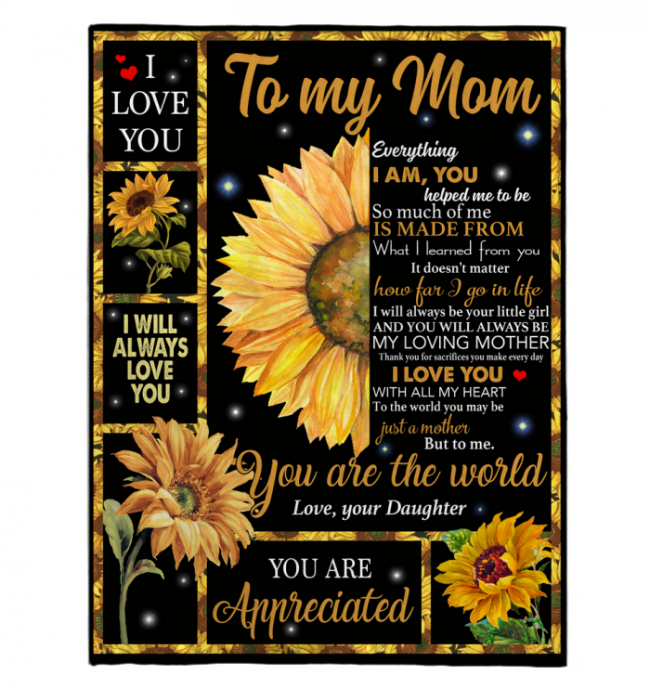 To My Mom I Love You You Are The World Appreciated Mothers Day Gift From Daughter For Women Sunflower Lover Black Throw Fleece Blanket