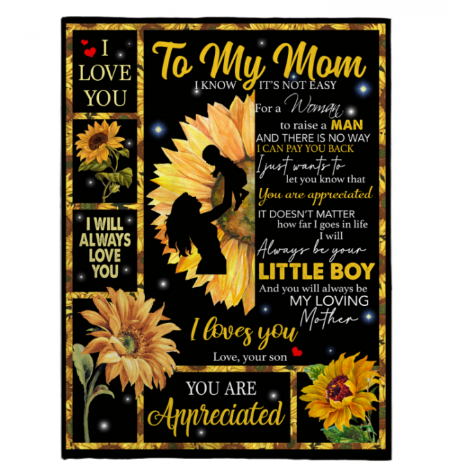 To My Mom Not Easy For A Woman Raise A Man Appreciated I Love You Funny Mothers Day Gift From Son Sunflower Black Fleece Blanket