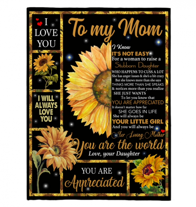 To My Mom Not Easy Woman Raise Stubborn Daughter Appreciated Mothers Day Gift I Love You Mom Sunflower World Black Fleece Blanket