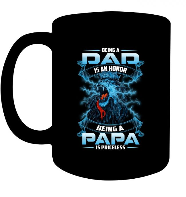 Being a Dad Is an Honor Being a Papa Is Priceless Lion Fathers Day Gift Black Coffee Mug