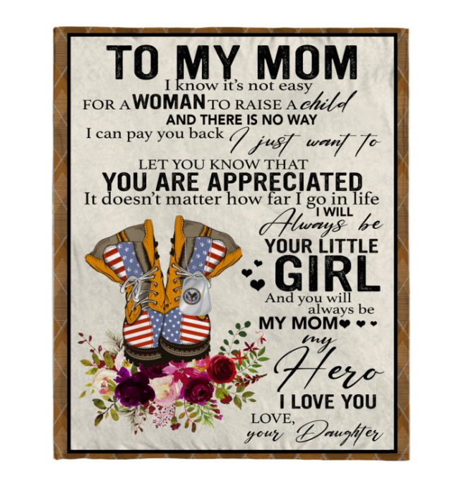 Veteran To My Mom I Know It's Not Easy For A Woman To Raise A Child Daughter Mom Mothers Day Gifts White Fleece Blanket