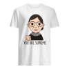 Notorious RBG Supreme Court You Are Supreme T Shirt