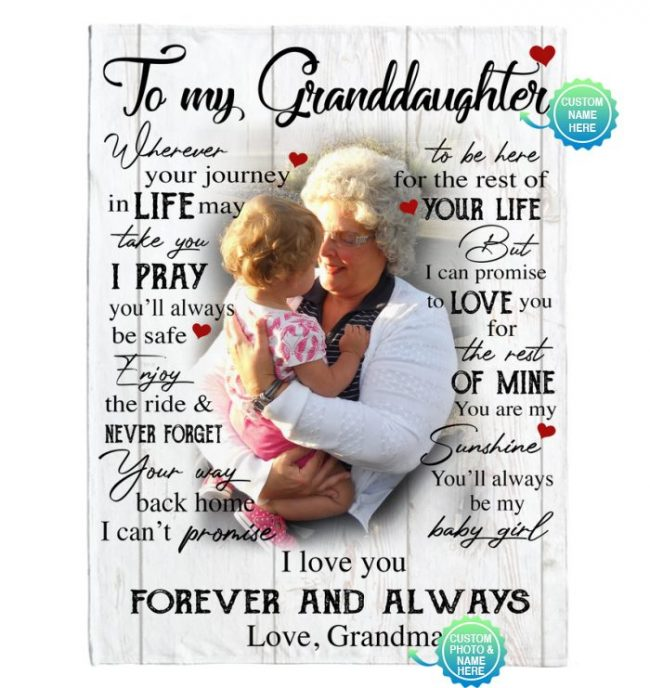 Personalized Custom To My Granddaughter I Love You Forever Always Customize Photo Gift From Grandma Fleece Sherpa Mink Blanket
