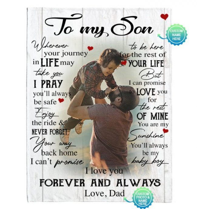 Personalized Custom To My Son I Love You Forever Always Customize Photo Gift From Dad Fleece Sherpa Mink Blanket