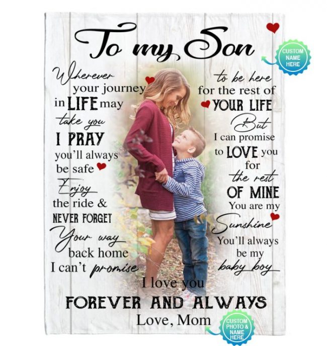 Personalized Custom To My Son I Love You Forever Always Customize Photo Gift From Mom Fleece Sherpa Mink Blanket