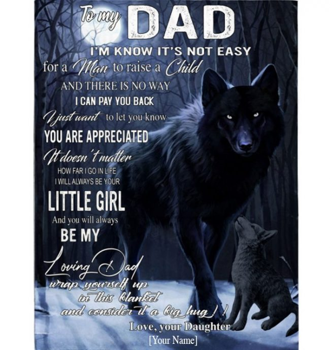 Dad Not Easy Raise Child I Love You Fathers Day Gift From Daughter Wolf Blanket