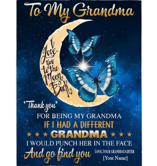 To Grandma Gift Blanket, Thank You If Different Punch Her Face Butterfly Mothers Day Gift From Granddaughter Personalized Blanket