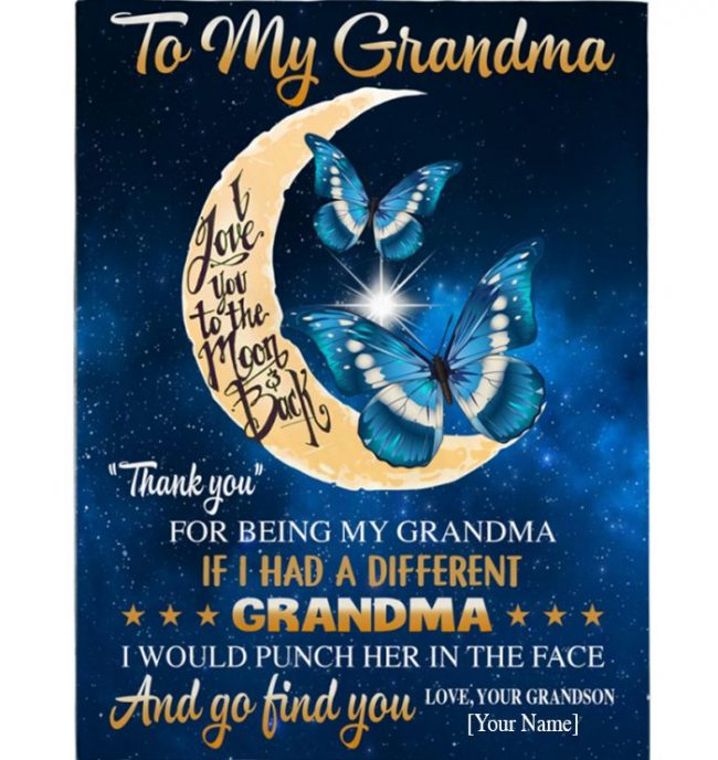 To Grandma Gift Blanket, Thank You If Different Punch Her Face Butterfly Mothers Day Gift From Grandson Personalized Blanket