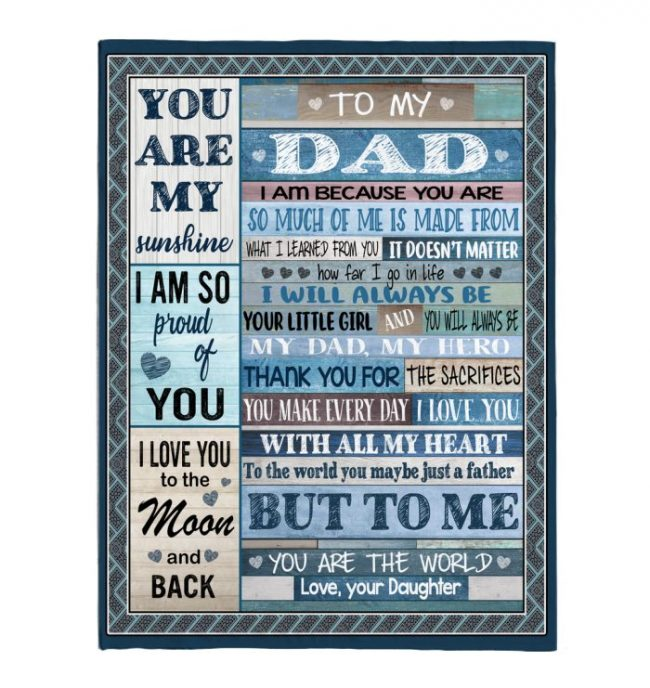 To My Dad I Love You My Sunshine World Fathers Day Gift Ideas From Daughter Fleece Sherpa Mink Blanket